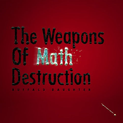 Play & Download The Weapons Of Math Destruction by Buffalo Daughter | Napster