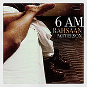 Play & Download 6 Am by Rahsaan Patterson | Napster