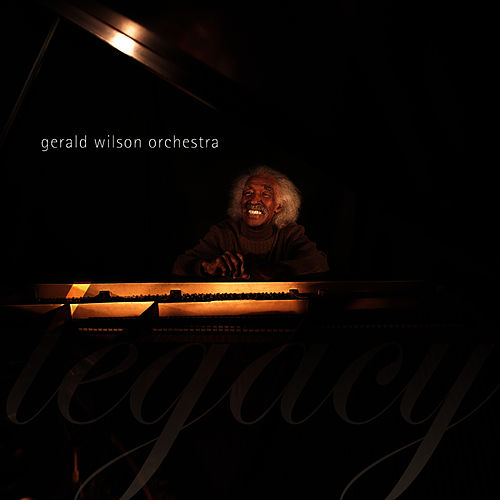 Play & Download Legacy by Gerald Wilson | Napster