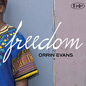 Play & Download Freedom by Orrin Evans | Napster