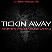 Tickin Away (feat. Wu10 & Kathleen Carnali) - Single by Viktory