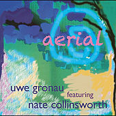 Play & Download Aerial (feat. Nate Collinsworth) by Uwe Gronau | Napster