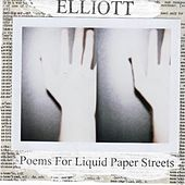 Poems For Liquid Paper Streets by Elliott