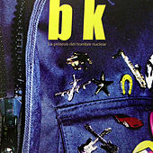 Play & Download La Prótesis del Hombre Nuclear by BK | Napster