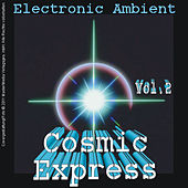 Cosmic Express - Electronic Ambient Vol. 2 by Various Artists