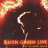 Keith Green Live by Keith Green