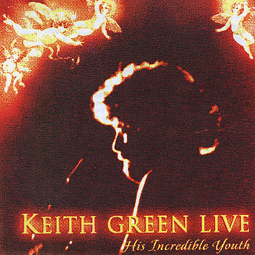 Play & Download Keith Green Live by Keith Green | Napster