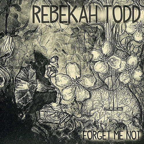 Forget Me Not by Rebekah Todd