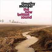 Play & Download The New Britton Sound by Timothy Monger | Napster
