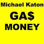 Play & Download Gas Money by Michael Katon | Napster