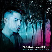 Play & Download Dreams of Escape by Michael Valentino | Napster