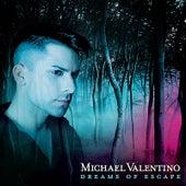 Dreams of Escape by Michael Valentino