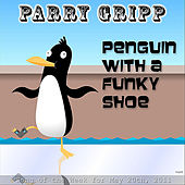 Play & Download Penguin With A Funky Shoe by Parry Gripp | Napster