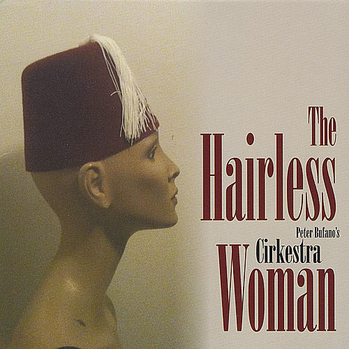 Play & Download The Hairless Woman by Cirkestra | Napster