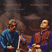 Play & Download Voices of the Shades (Saamaan-e saayeh'haa) by Kayhan Kalhor | Napster