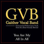 You Are My All In All Performance Tracks by Gaither Vocal Band