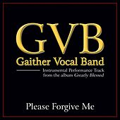 Please Forgive Me Performance Tracks by Gaither Vocal Band