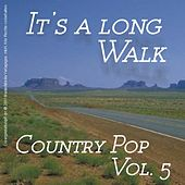 It's a long Walk - Country Pop Vol. 5 von Various Artists