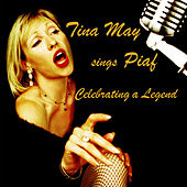 Tina May Sings Piaf by Tina May