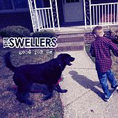 Good For Me by The Swellers