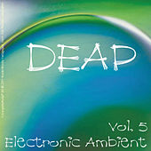 Deap - Electronic Ambient Vol. 5 by Various Artists