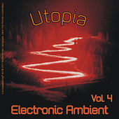 Play & Download Utopia - Electronic Ambient Vol. 4 by Various Artists | Napster