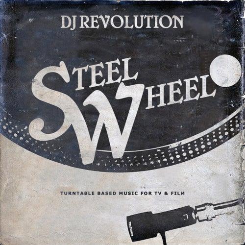 Play & Download Steel Wheel by DJ Revolution | Napster