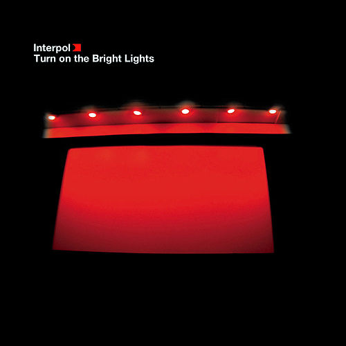 Play & Download Turn On The Bright Lights by Interpol | Napster