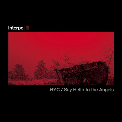 Play & Download Say Hello to the Angels / NYC by Interpol   Napster