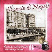 Il canto di Napoli, Vol. 6 by Various Artists