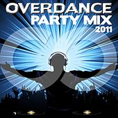 Overdance Party Mix 2011 by Various Artists