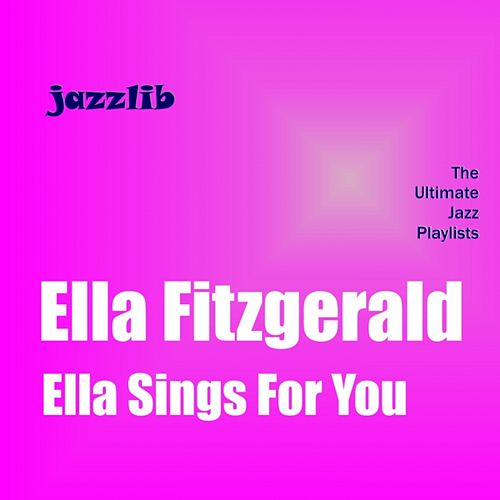 Ella Sings for You by Ella Fitzgerald