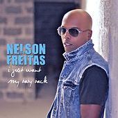 Play & Download I Just Want My Baby Back by Nelson Freitas | Napster