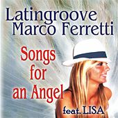 Songs for an Angel (feat. Lisa) by Latin Groove