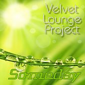 Someday by Velvet Lounge Project