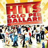 Play & Download Hits solo per ballare by Various Artists | Napster