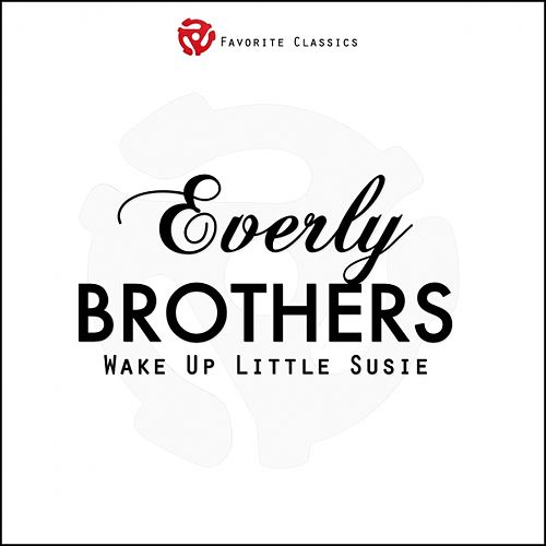 Play & Download Wake Up Little Susie by The Everly Brothers | Napster