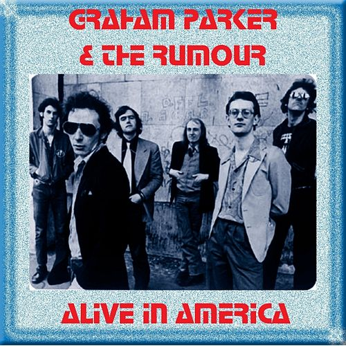 Alive In America by Graham Parker