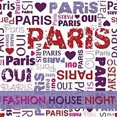 We Love Paris  ( Fashion House Night) by Various Artists