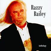 Play & Download Razzy Bailey: Anthology by Razzy Bailey | Napster