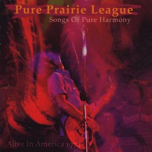 Play & Download Alive In America '74 by Pure Prairie League | Napster