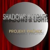 Play & Download Shadows & Lights by Projekt Phönix | Napster