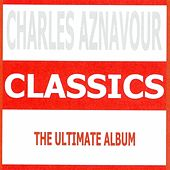 Classics - Charles Aznavour by Charles Aznavour