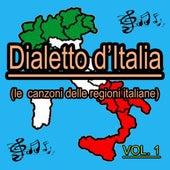 Play & Download Dialetto italiano, vol. 1 (Le canzoni delle regioni italiane) by Various Artists | Napster