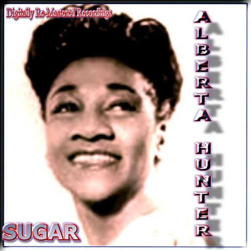 Sugar by Alberta Hunter