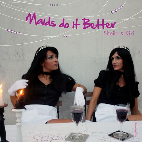 Maids Do It Better by Sheila