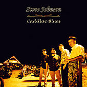 Play & Download Cadillac Blues by Steve Johnson | Napster