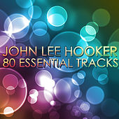 Play & Download John Lee Hooker - Boom Boom 80 Essential Tracks by John Lee Hooker | Napster