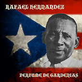 Play & Download Perfume De Gardenias by Rafael Hernandez | Napster