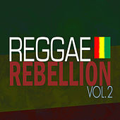 Play & Download Reggae Rebellion Vol 2 by Various Artists | Napster